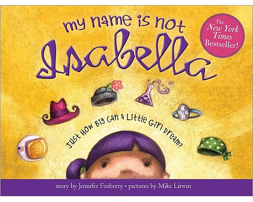 My Name Is Not Isabella By Fosberry, Jennifer/ Litwin, Mike (ILT)